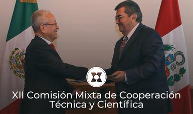 Se llevó a cabo la XII Reunión de la Comisión Mixta de Cooperación Técnica y Científica entre México y el Perú