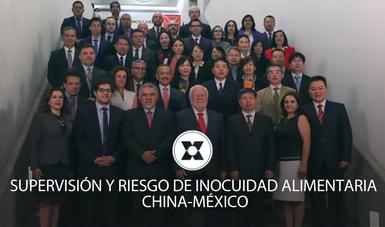 """""""Seminario de Supervisión y Riesgo de Inocuidad Alimentaria China-México"""""""