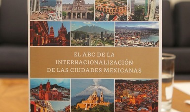 """Presenta SRE el libro """"ABC para la Internacionalización de las Ciudades Mexicanas"""""""