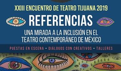Encuentro de Teatro del Centro Cultural Tijuana (CECUT) en su edición 23.