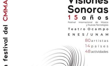 """La música emblemática y que ha dejado huella en los espectadores, regresa para celebrar 15 años ininterrumpidos del Festival Internacional de Música y Nuevas Tecnologías """"Visiones Sonoras""""."""