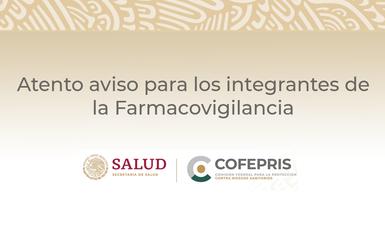 La Cofepris comunica que a partir de hoy inicia funcionamiento la plataforma VigiFlow para mejorar las notificaciones en Farmacovigilancia