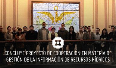 """El 13 de diciembre del año en curso concluye el proyecto """"Herramientas para la Planeación, Difusión y Gestión de Información de los Recursos Hídricos""""."""