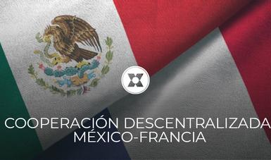 APERTURA DE LA CONVOCATORIA 2020 EN APOYO A LA COOPERACIÓN DESCENTRALIZADA MÉXICO-FRANCIA