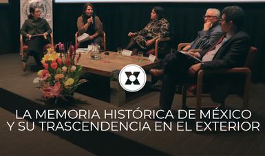 El 7 de febrero del año en curso se llevó a cabo el conversatorio sobre la memoria histórica de México y su trascendencia en el exterior.