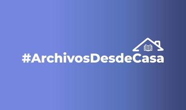 Logotipo de #ArchivosDesdeCasa