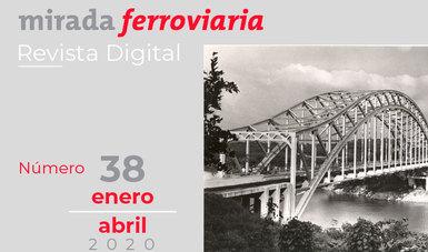 """En el marco de la campaña """"Contigo en la distancia"""", rinde homenaje al 70 aniversario del Ferrocarril del Sureste, en la nueva edición de la revista Mirada Ferroviaria."""