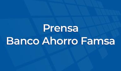 Prensa Banco Ahorro Famsa.