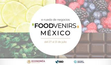 """Inauguración de """"Foodvenirs México"""", rueda de negocios virtual organizada por la Secretaría de Economía"""