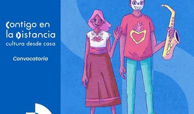 """""""Contigo en la distancia: Movimiento de Arte en Casa"""", abierta por la Secretaría de Cultura del Gobierno de México."""