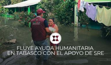 La SRE, a través de la AMEXCID, apoyó con la entrega de ayuda humanitaria para enfrentar la emergencia provocada por las fuertes lluvias que afectan al estado de Tabasco.