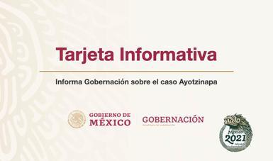 Informa Gobernación sobre el caso Ayotzinapa