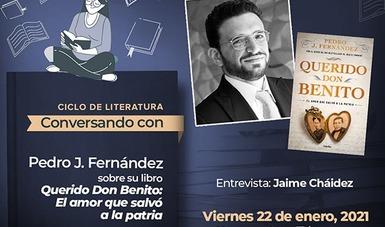 """Presentarán en línea el libro """"Querido Don Benito: El amor que salvó a la patria"""" escrito por Pedro J. Fernández."""