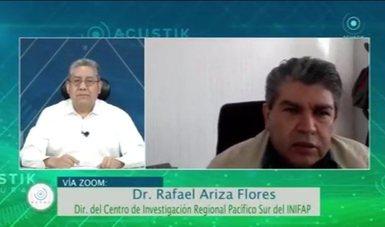 En entrevista el director del Centro de Investigación Regional Pacífico Sur (CIRPAS), Dr. Rafael Ariza Flores