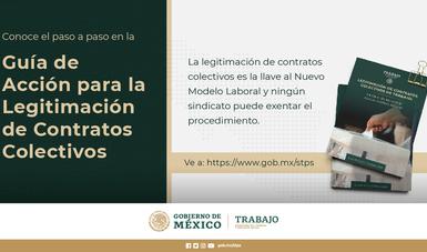 Publica STPS Guía de Acción para la Legitimación de Contratos Colectivos, para facilitar la realización de este proceso obligatorio de la reforma laboral