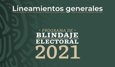 Portada del documento de lineamientos generales del Programa de Blindaje Electoral 2021