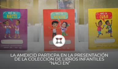 """LA AMEXCID PARTICIPA EN LA PRESENTACIÓN DE LA COLECCIÓN DE LIBROS INFANTILES  """"NACÍ EN"""""""