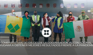 COMPARTIR LOS RETOS DESDE LA COOPERACIÓN INTERNACIONAL AYUDARÁ A OBTENER MEJORES RESULTADOS FRENTE A LA PANDEMIA