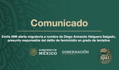 Emite INM alerta migratoria a nombre de Diego Armando Helguera Salgado, presunto responsable del delito de feminicidio en grado de tentativa