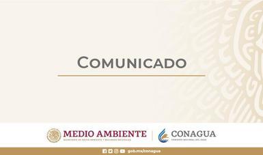 Logotipo de Conagua y de la Secretaría de Medio Ambiente. Texto: Comunicado.