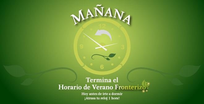 Mañana finaliza el Horario de Verano 2015 en los 33 municipios de la franja fronteriza norte del país.
