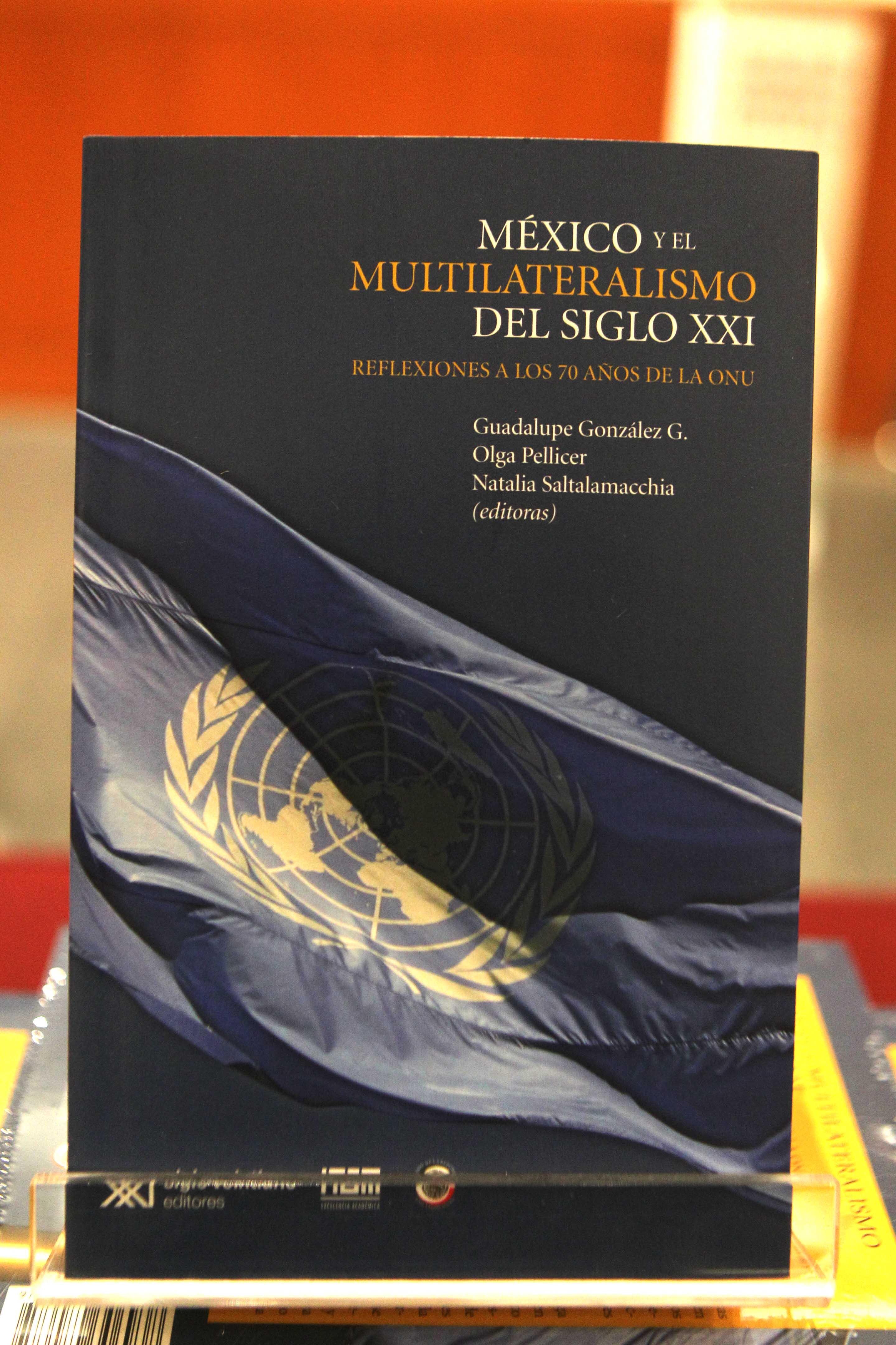 Libro México y el Multilateralismo del Siglo 21, Reflexiones a los 70 años de la ONU