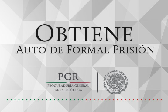 Obtuvo PGR nuevo auto de formal prisión contra el principal líder de una organización delictiva.