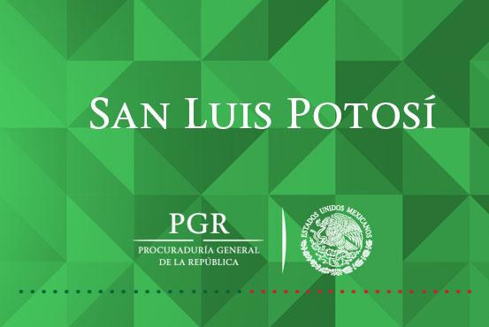 PGR cumplimenta orden de San Luis Potosípor reclusión, en San Luis Potosí.
