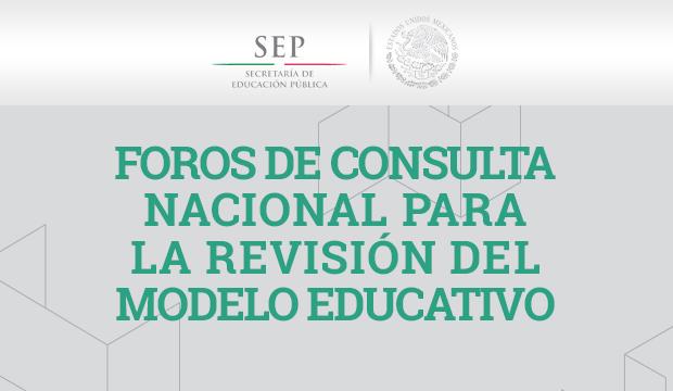 El Foro se desarrolla en marco de la Consulta Nacional para la Revisión del Modelo Educativo convocada por la SEP y con apoyo de los gobiernos estatales