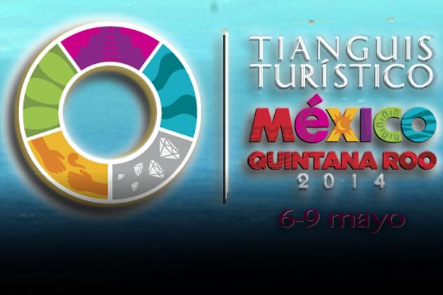 Sede y fecha del Tianguis Turístico: Quintana Roo, del 6 al 9 de mayo de 2014.
