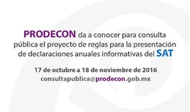 PRODECON da a conocer para consulta pública el proyecto de reglas para la presentación de declaraciones anuales informativas del SAT